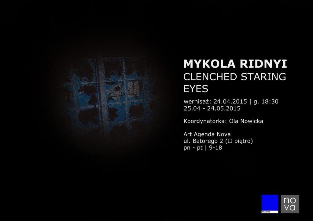 """Wystawa """"Clenched staring eyes"""", Mykola Ridnyi – plakat (źródło: materiał prasowy organizatora)"""