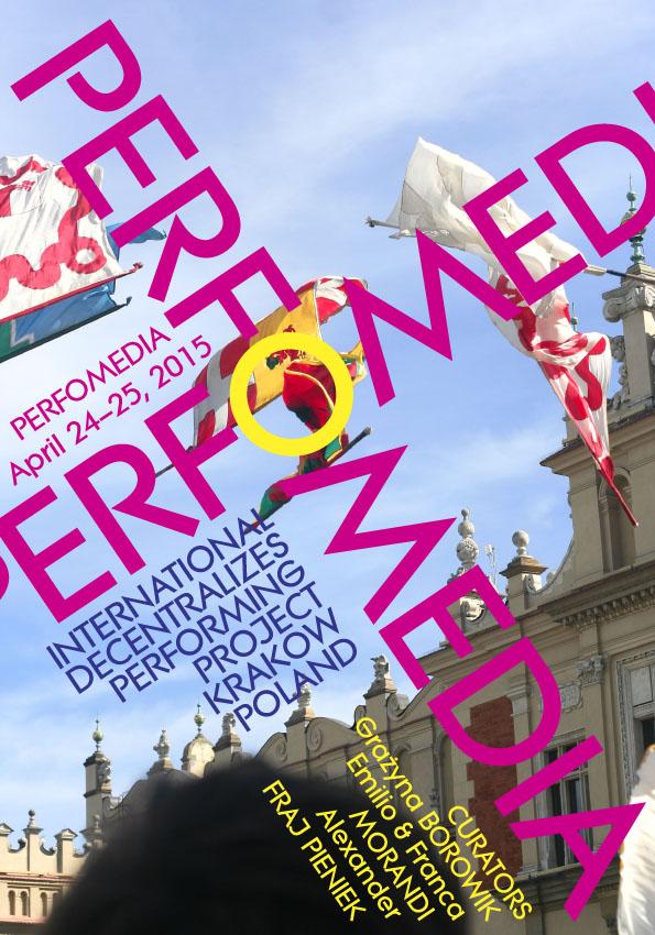 Międzynarodowy Festiwal Performance PERFOMEDIA 2015, plakat (źródło: materiały prasowe organizatora)