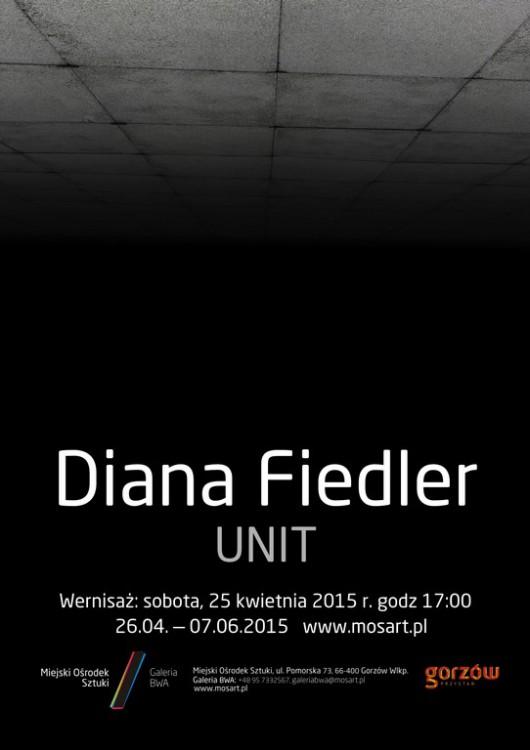 """Plakat wystawy Diany Fiedler """"Unit"""" (źródło: materiały prasowe organizatora)"""