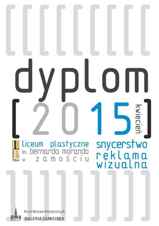"""Plakat wystawy """"Dyplom 2015"""" (źródło: materiały prasowe organizatora)"""