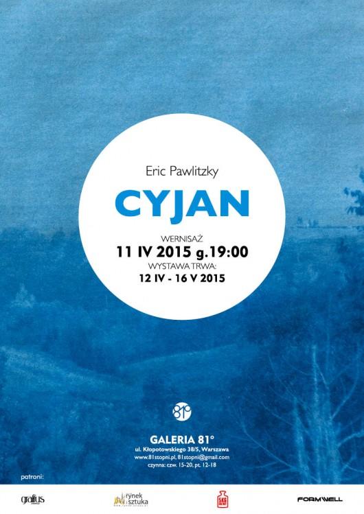 """Plakat wystawy Erica Pawlitzkiego """"Cyjan"""" (źródło: materiały prasowe organizatora)"""