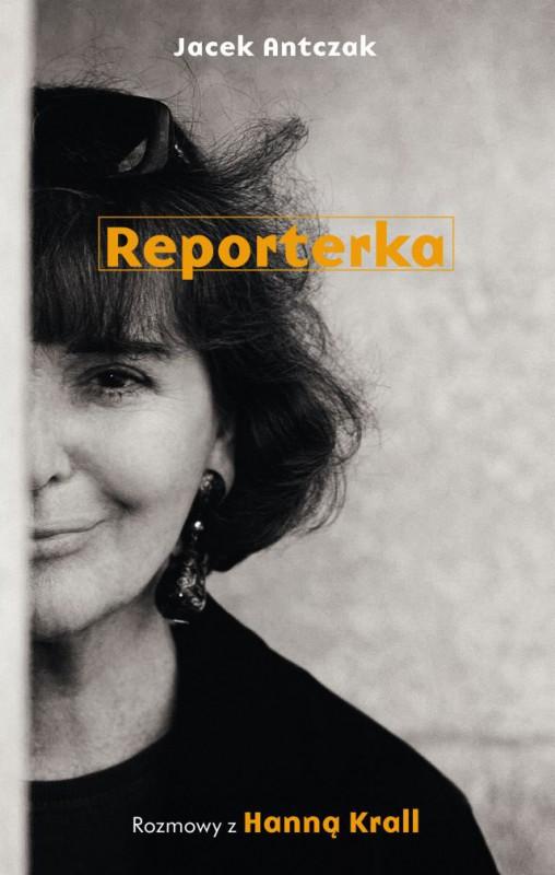 """""""Reporterka. Rozmowy z Hanną Krall"""" – okładka (źródło: materiał prasowy wydawcy)"""