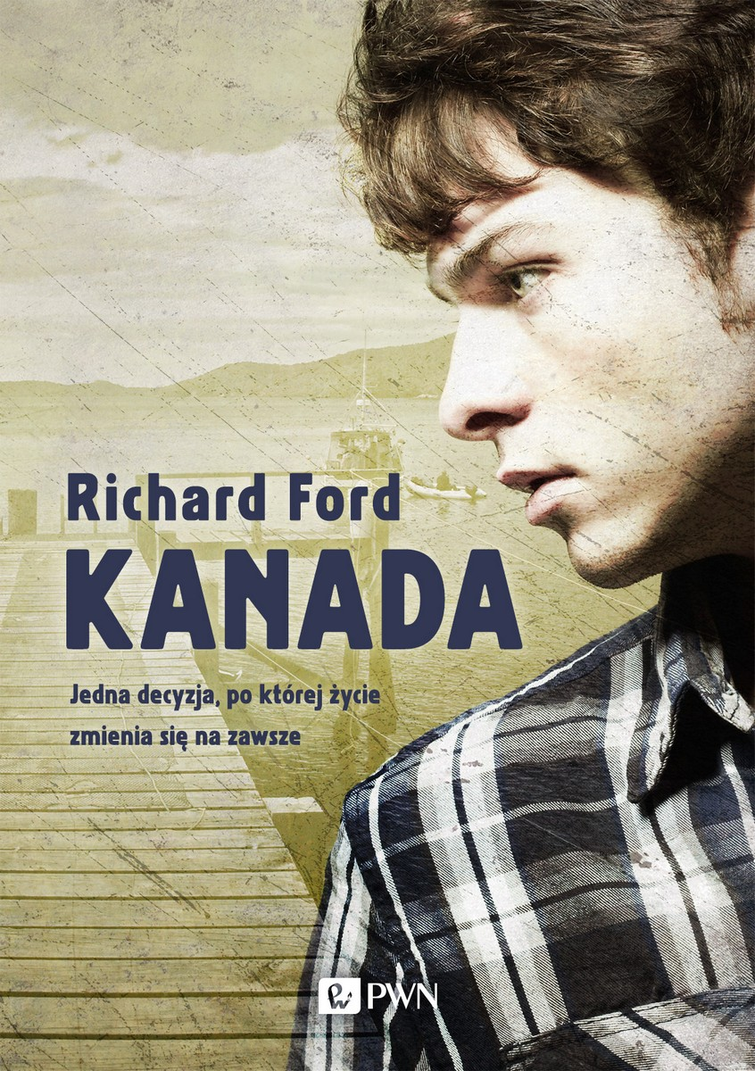 """Richard Ford, """"Kanada"""" – okładka (źródło: materiały prasowe)"""