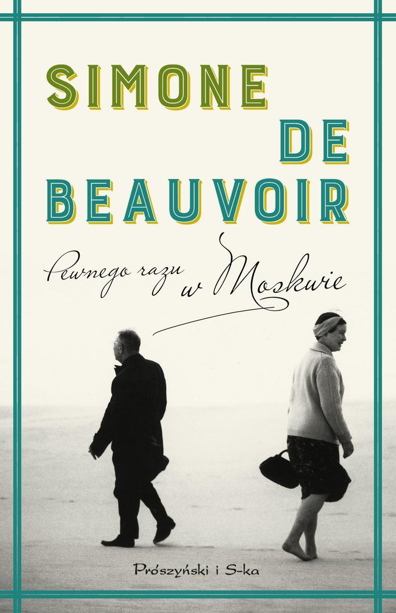 """Simone de Beauvoir """"Pewnego razu w Moskwie"""" – okładka (źródło: materiały prasowe)"""