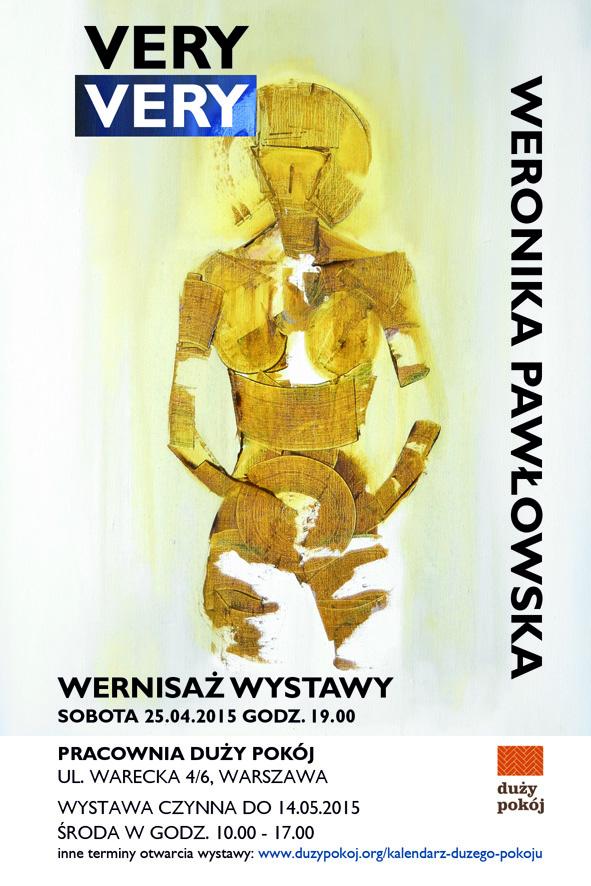 """Wystawa """"Very Very"""", Weronika Pawłowska – plakat (źródło: materiał prasowy organizatora)"""