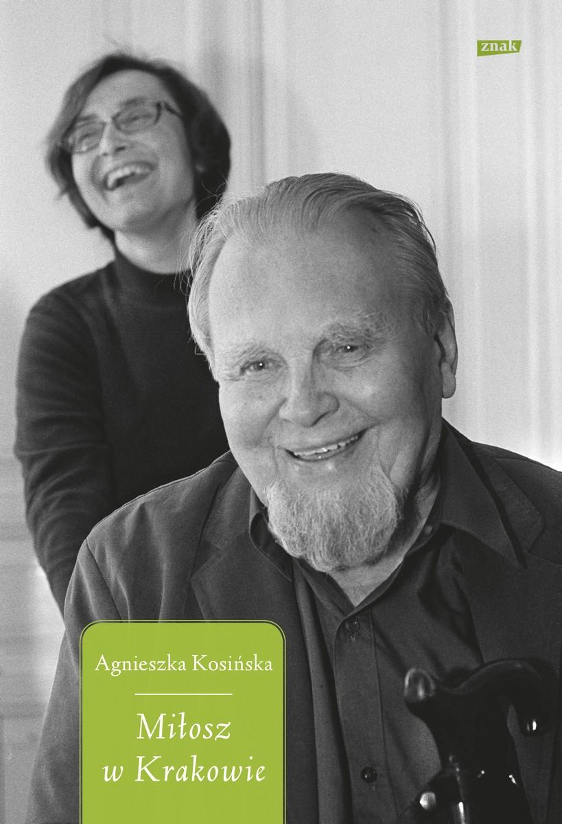 """Agnieszka Kosińska, """"Miłosz w Krakowie"""" – okładka (źródło: materiały prasowe wydawnictwa)"""
