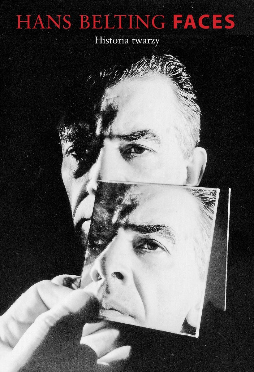"""Hans Belting, """"Faces. Historia twarzy"""" – okładka (źródło: materiały prasowe wydawcy)"""