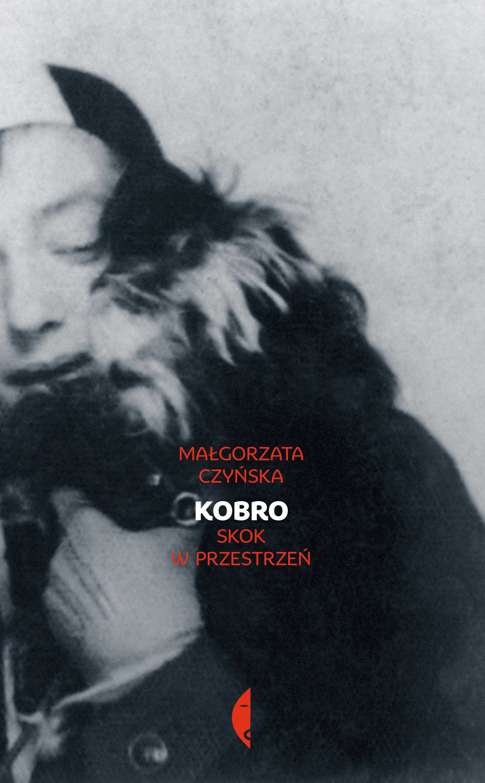 """Małgorzata Czyńska, """"Kobro. Skok w przestrzeń"""" – okładka (źródło: materiał prasowy organizatora)"""