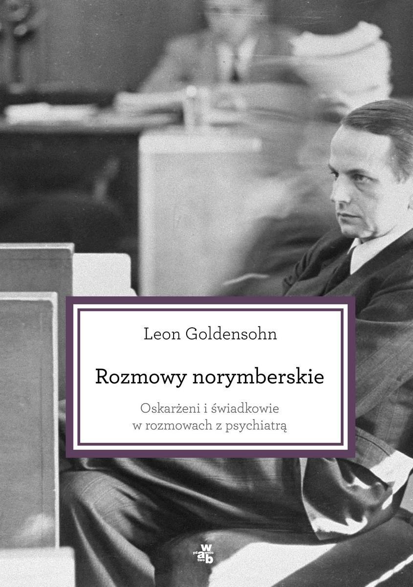 """Leon N. Goldensohn, """"Rozmowy norymberskie"""" – okładka (źródło: materiały prasowe wydawcy)"""