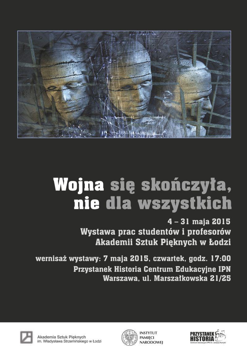"""Wystawa """"Wojna się skończyła, nie dla wszystkich"""" – plakat (źródło: materiał prasowy organizatora)"""