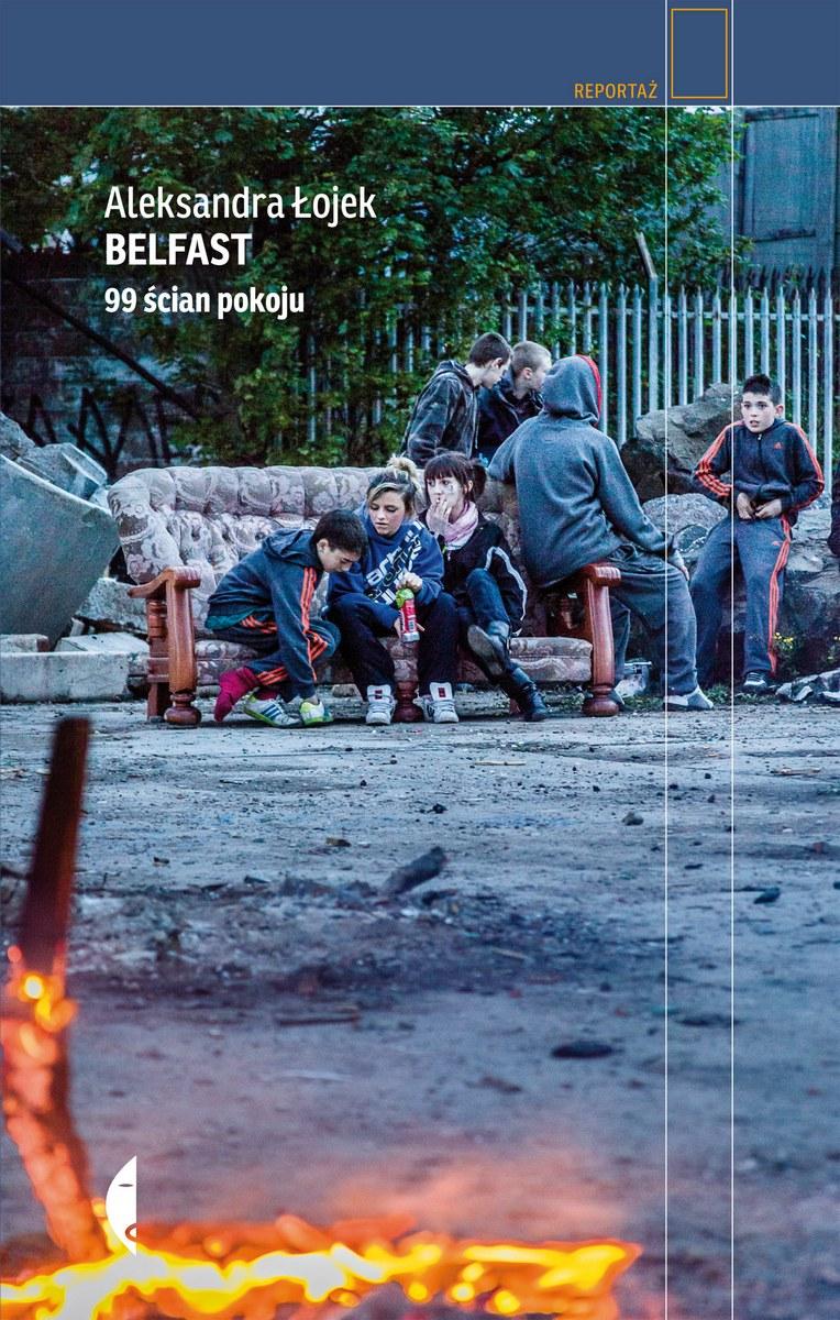 """Aleksandra Łojek, """"Belfast. 99 ścian pokoju"""" – okładka (źródło: materiały prasowe)"""
