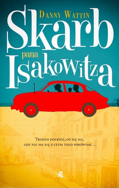"""Danny Wattin, """"Skarb pana Isakowitza"""" – okładka (źródło: materiały prasowe wydawcy)"""