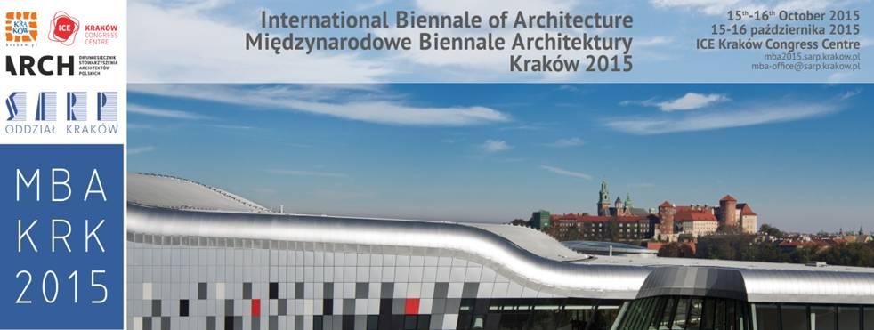 Międzynarodowe Biennale Architektury Kraków 2015 (źródło: materiały prasowe organizatora)