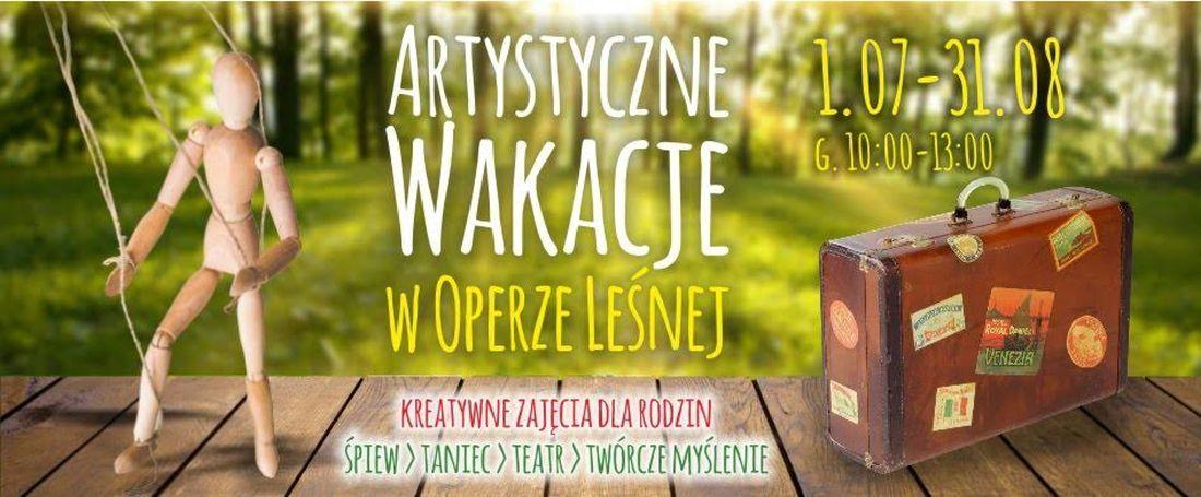 Artystyczne wakacje w Operze Leśnej – plakat (źródło: materiały prasowe)