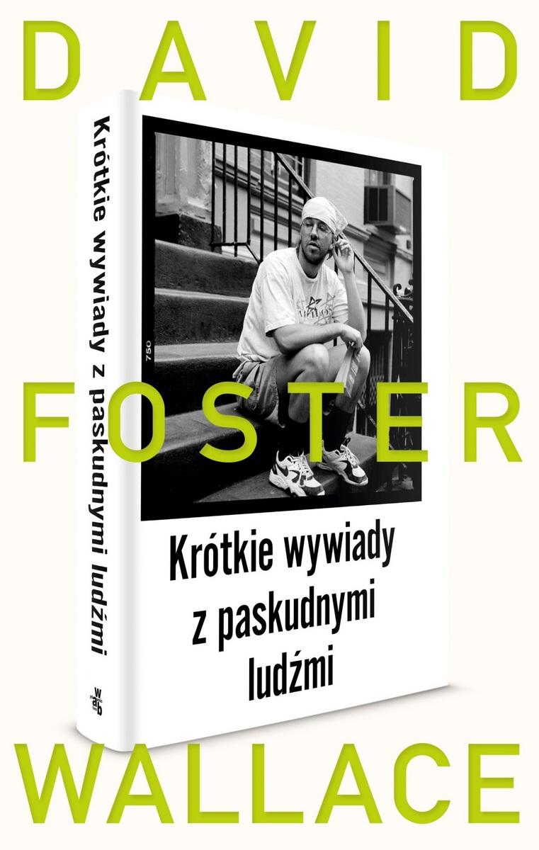 """David Foster Wallace, """"Krótkie wywiady z paskudnymi ludźmi"""" (źródło: materiały prasowe)"""