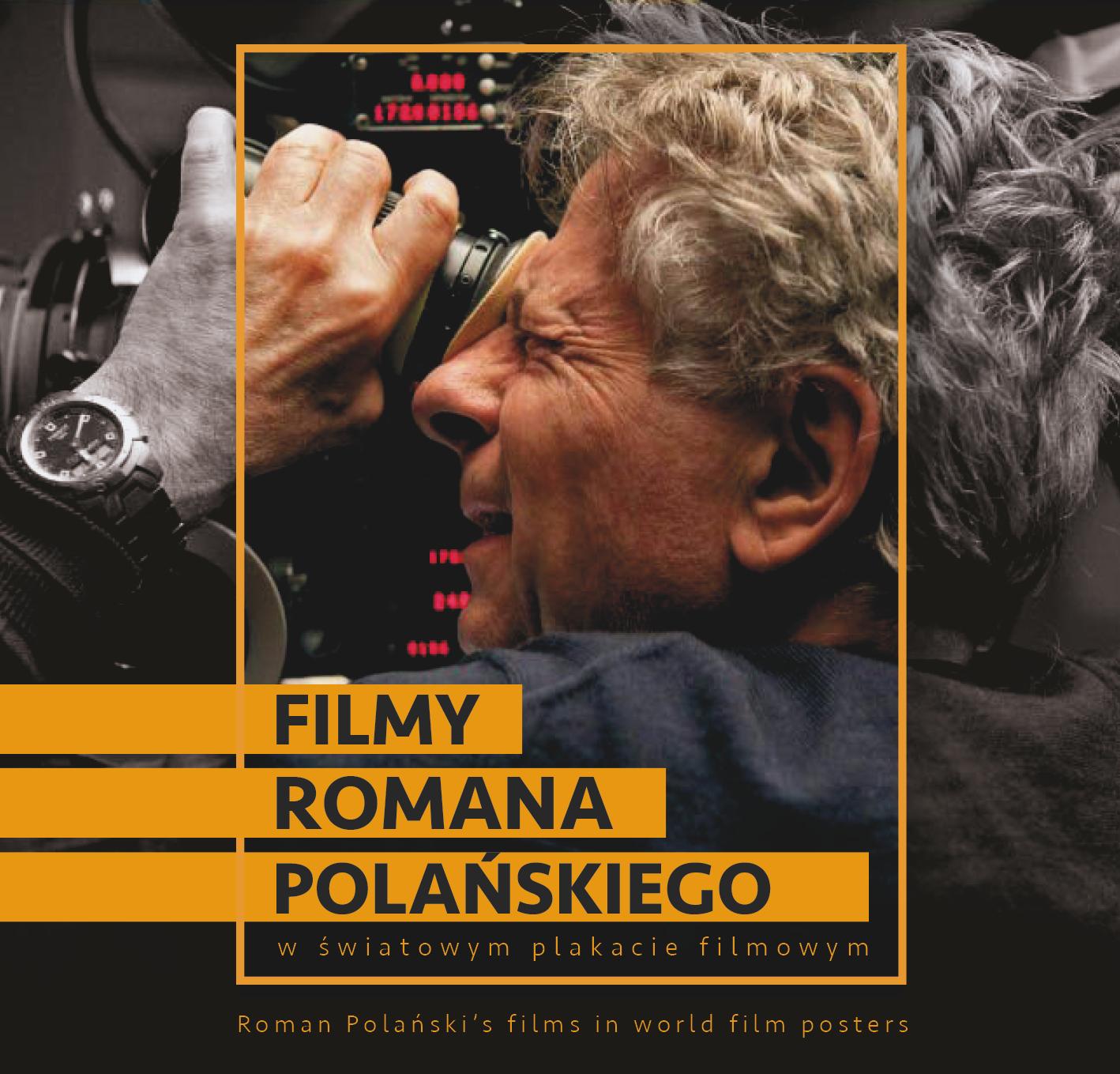 Filmy Romana Polańskiego w światowym plakacie filmowym (źródło: materiały prasowe organizatora)