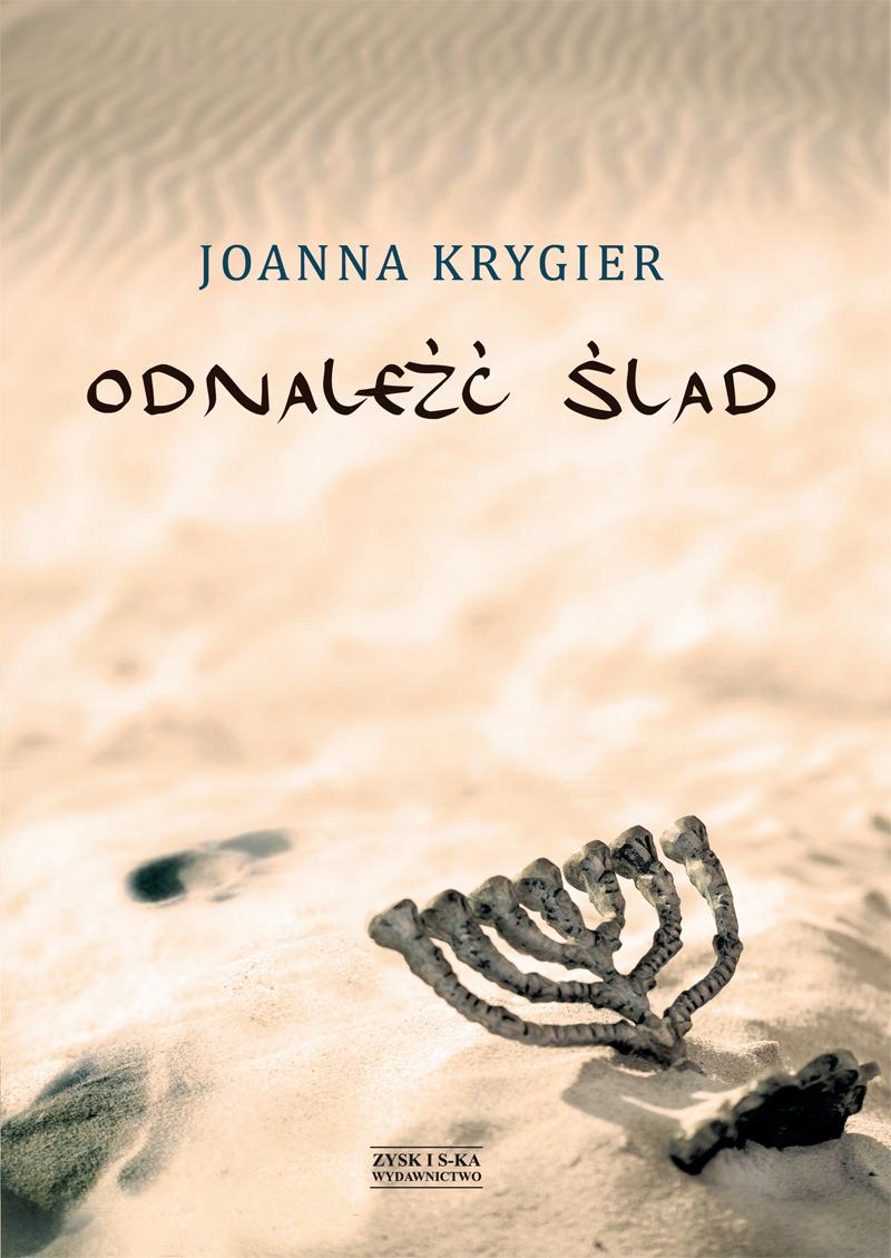 """Joanna Krygier, """"Odnaleźć ślad"""" – okładka (źródło: materiały prasowe wydawcy)"""