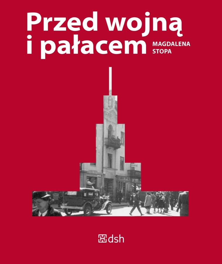 """Magdalena Stopa, """"Przed wojną i pałacem"""" – okładka (źródło: materiały prasowe DSH)"""