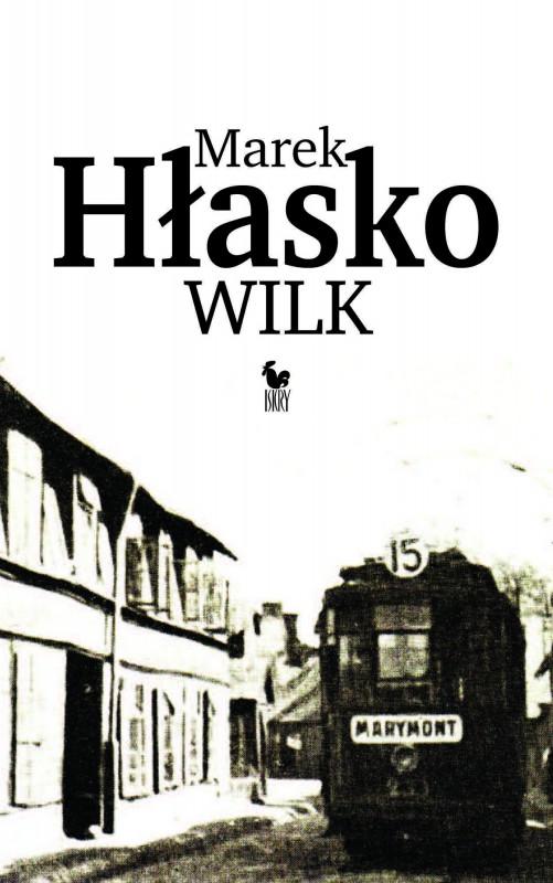 """Marek Hłasko, """"Wilk"""" – okładka (źródło: materiały prasowe)"""