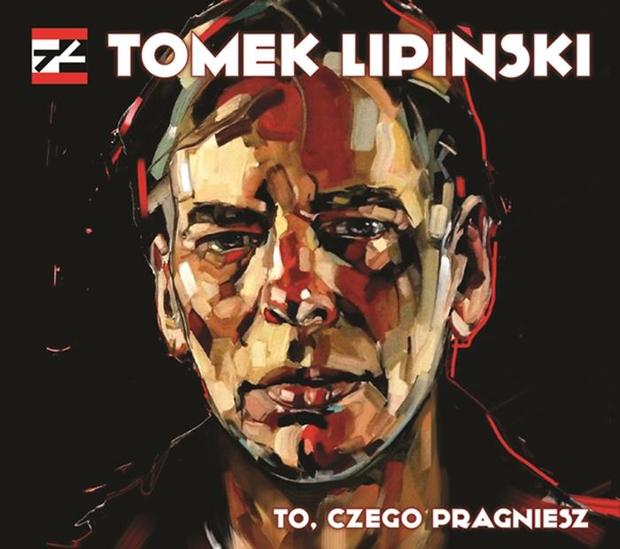 """""""To, czego pragniesz"""", Tomek Lipiński – okładka płyty (źródło: materiały prasowe wydawcy)"""