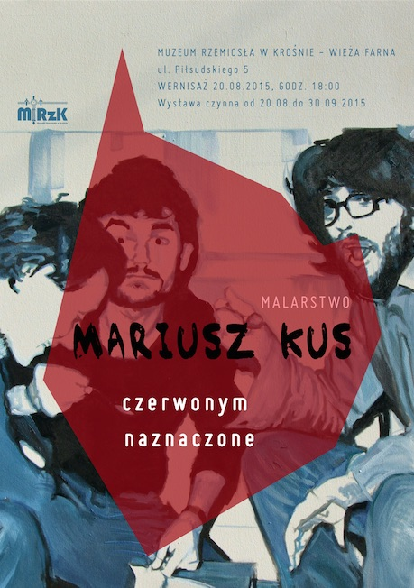 """Mariusz Kus, wystawa """"Czerwonym malowane"""", plakat (źródło: materiały prasowe organizatora)"""