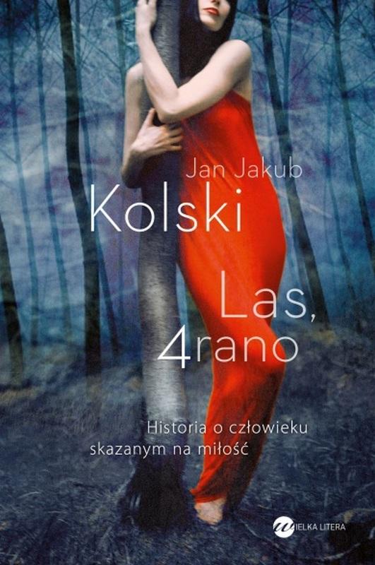 """Jan Jakub Kolski, """"Las, 4 rano"""" – okładka (źródło: materiały prasowe)"""