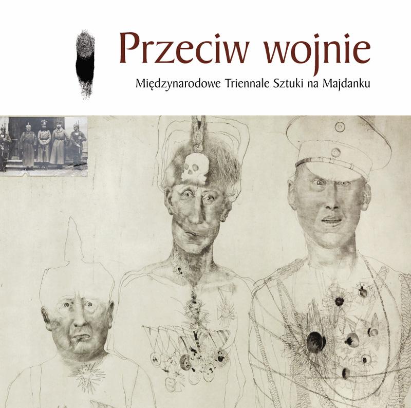 Przeciw wojnie – Międzynarodowe Triennale Sztuki na Majdanku (źródło: materiały prasowe organizatora)