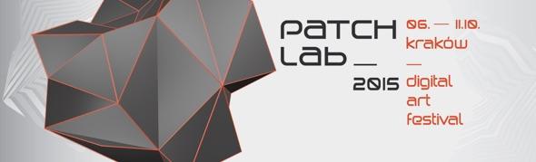 4. edycja festiwalu sztuki cyfrowej PATCHlab (źródło: materiały prasowe organizatora)