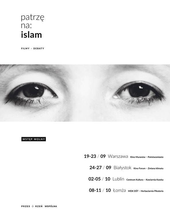"""""""Patrzę na: islam"""" – plakat (źródło: materiały prasowe organizatora)"""