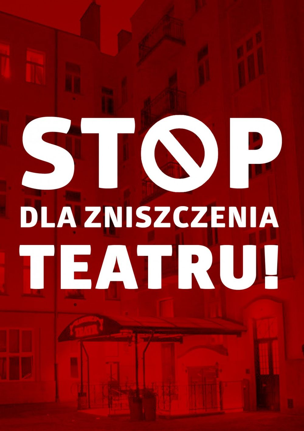 Stop dla zniszczenia Teatru Kamienica – plakat (źródło: materiały prasowe)