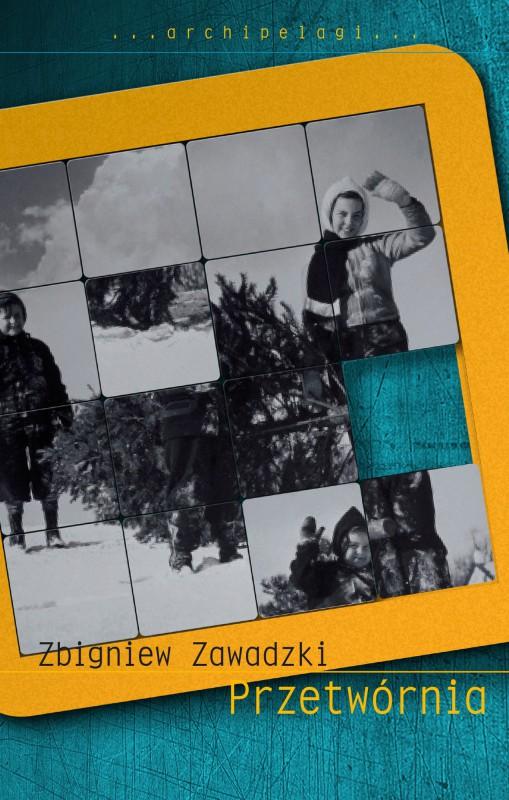 """Zbigniew Zawadzki, """"Przetwórnia"""" – okładka (źródło: materiały prasowe wydawcy)"""