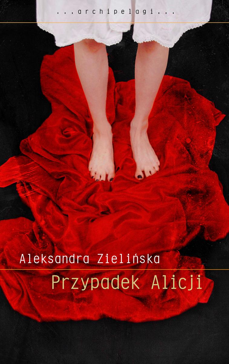 """Aleksandra Zielińska, """"Przypadek Alicji"""" – okładka (źródło: materiały prasowe)"""