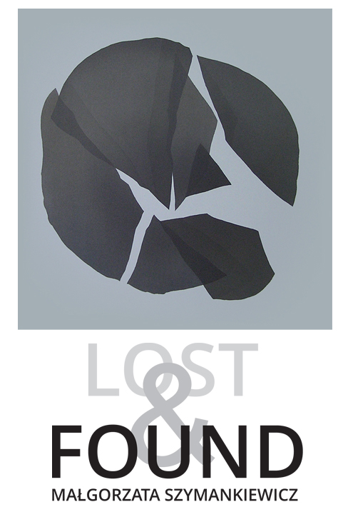 """Małgorzata Szymankiewicz, wystawa """"Lost and found"""", plakat (źródło: materiały prasowe organizatora)"""