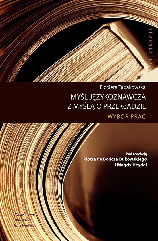 """Elżbieta Tabakowska, """"Myśl językoznawcza z myślą o przekładzie"""" – okładka (źródło: materiały wydawcy)"""