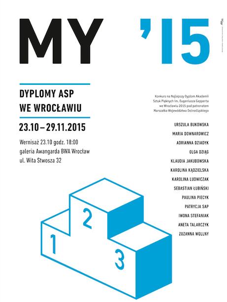"""""""MY'15 – Najlepsze dyplomy ASP we Wrocławiu"""", plakat autorstwa Łukasza Palucha (źródło: materiały prasowe organizatora)"""