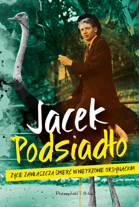 """Jacek Podsiadło, """"Życie zawłaszcza śmierć w Wieprzowie Ordynackim"""" – okładka (źródło: materiały prasowe wydawcy)"""