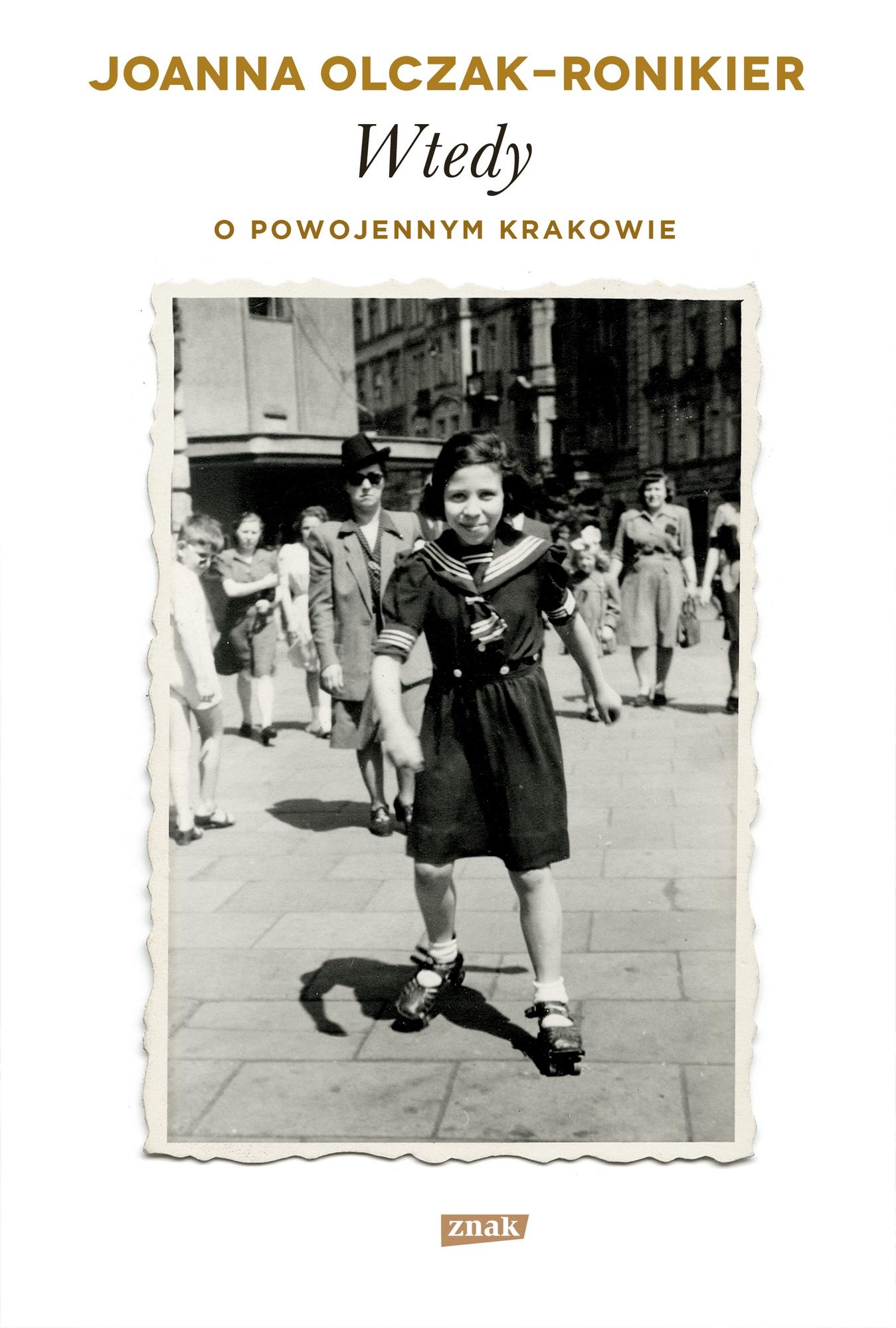 """Joanna Olczak-Ronikier, """"Wtedy. O powojennym Krakowie"""" – okładka (źródło: materiały prasowe wydawcy)"""