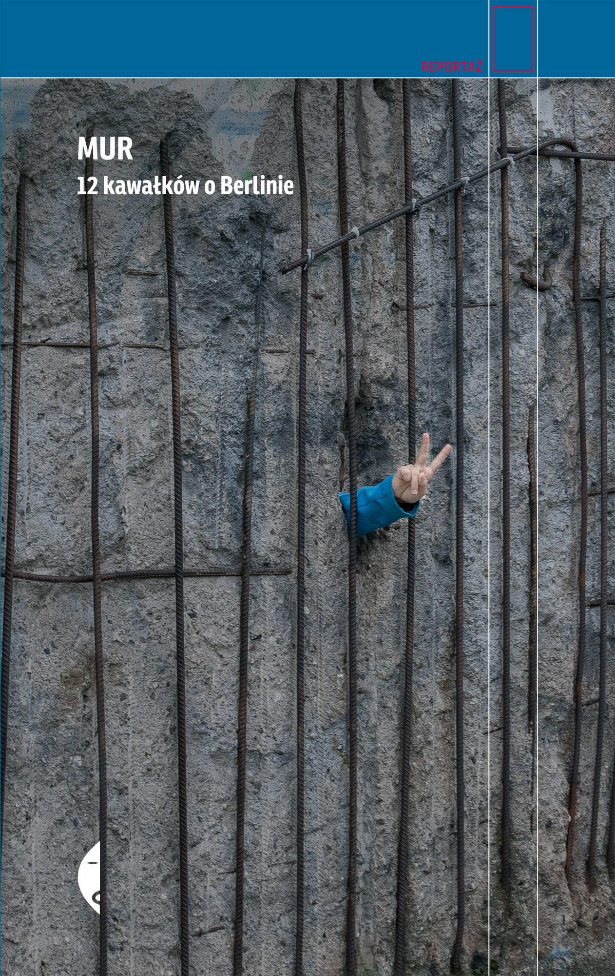 """""""Mur. 12 kawałków o Berlinie"""" – okładka (źródło: materiały prasowe wydawcy)"""