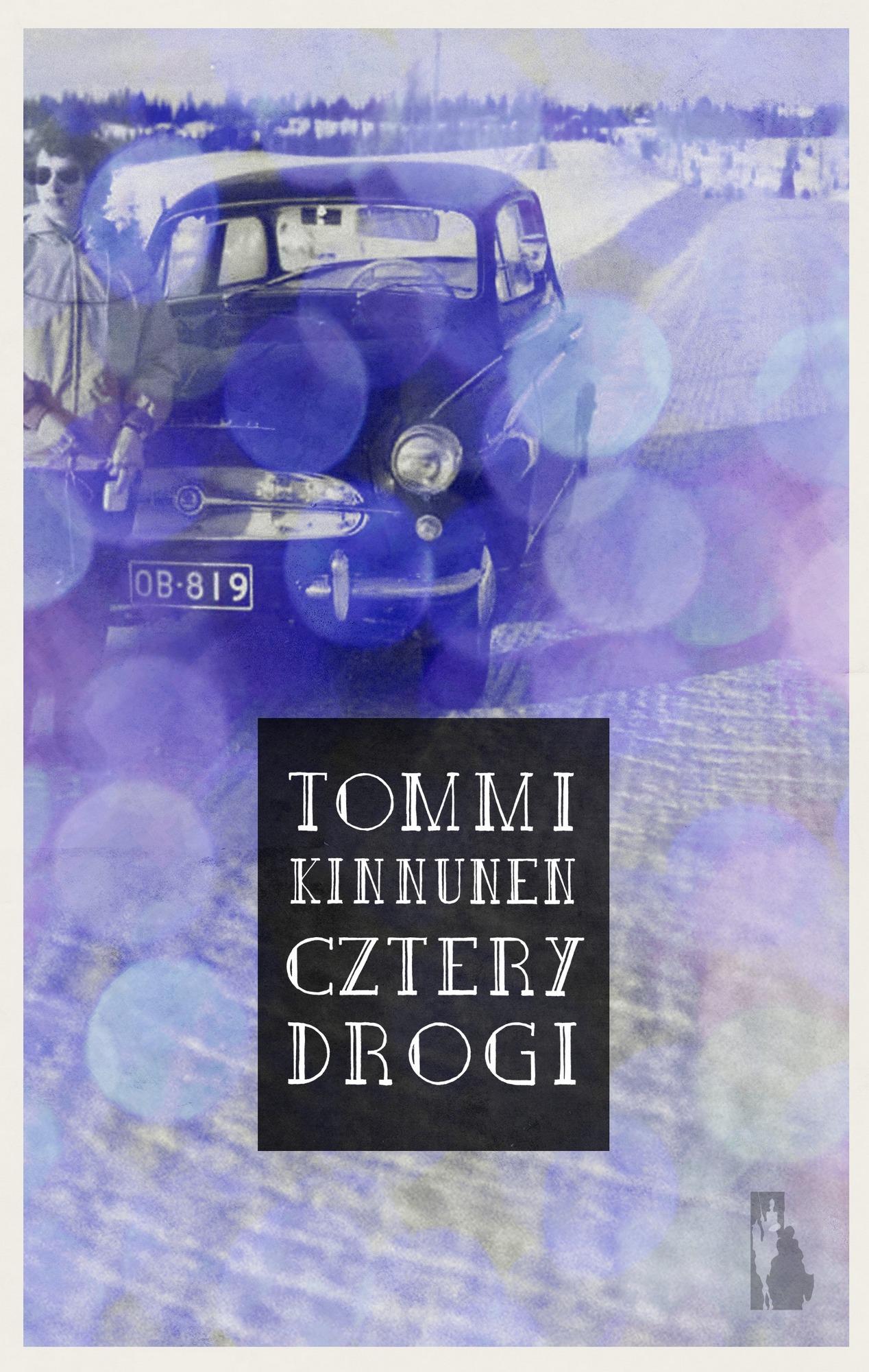 """Tommi Kinnunen, """"Cztery drogi"""" – okładka (źródło: materiały prasowe wydawcy)"""