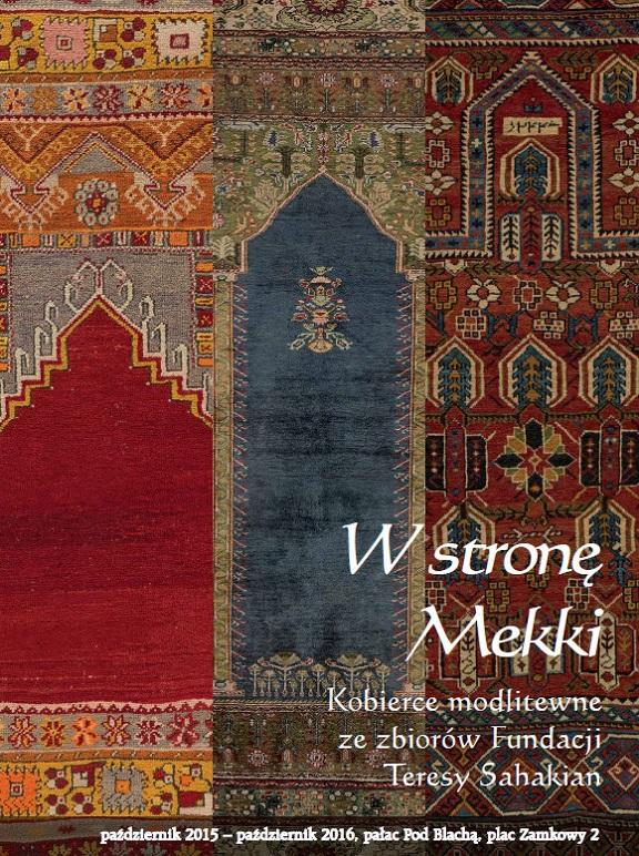 """""""W stronę Mekki"""", plakat (źródło: materiały prasowe organizatora)"""