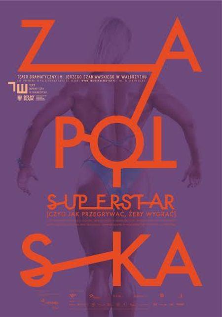 """""""Zapolska Superstar…"""" – plakat (źródło: materiały prasowe)"""