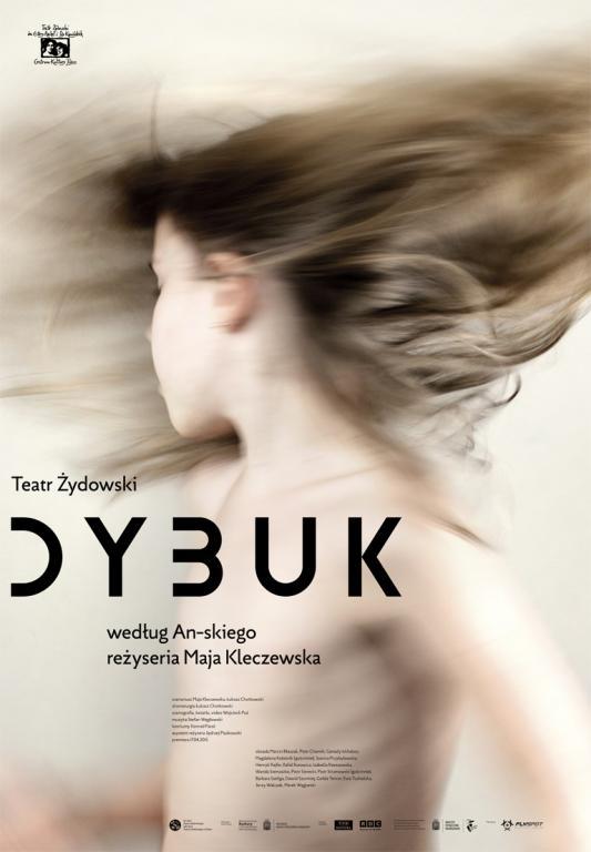 """Maja Kleczewska, """"Dybuk"""" − plakat (źródło: materiały prasowe organizatora)"""
