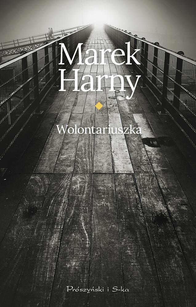 """Marek Harny, """"Wolontariuszka"""" – okładka (źródło: materiały prasowe wydawcy)"""