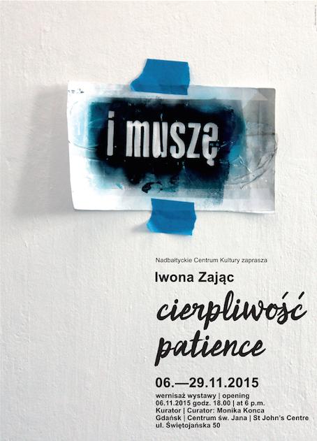 """Iwona Zając, """"Cierpliwość"""", plakat (źródło: materiały prasowe organizatora)"""