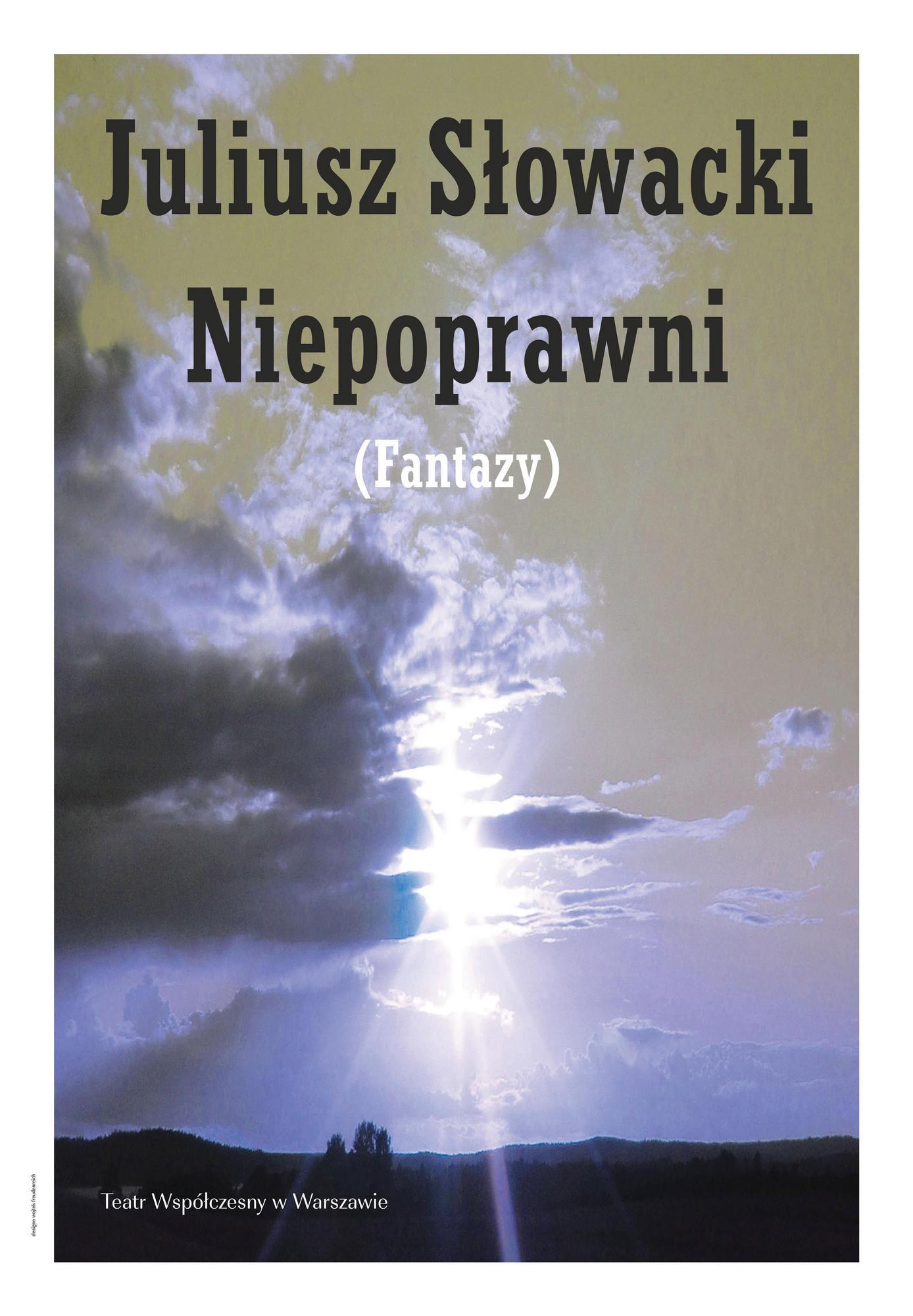 """""""Niepoprawni (Fantazy)"""", reż. Maciej Englert, projekt plakatu: Wojciech Freudenreich (źródło: materiały prasowe)"""