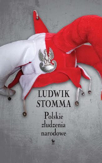"""Ludwik Stomma, """"Polskie złudzenia narodowe"""" – okładka książki (źródło: materiały prasowe wydawcy)"""