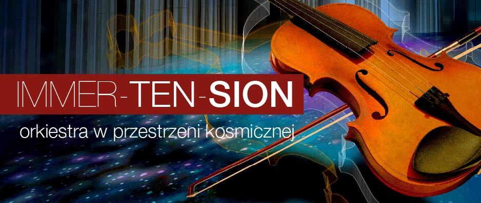 """""""Immer-ten-sion. Orkiestra w przestrzeni kosmicznej"""" − plakat (źródło: materiały prasowe organizatora)"""