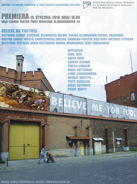 """""""Believe me you fool"""" − plakat (źródło: materiały prasowe organizatora)"""