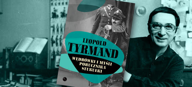 """Leopold Tyrmand, """"Wędrówki i myśli porucznika Stukułki"""" (źródło: materiały prasowe)"""