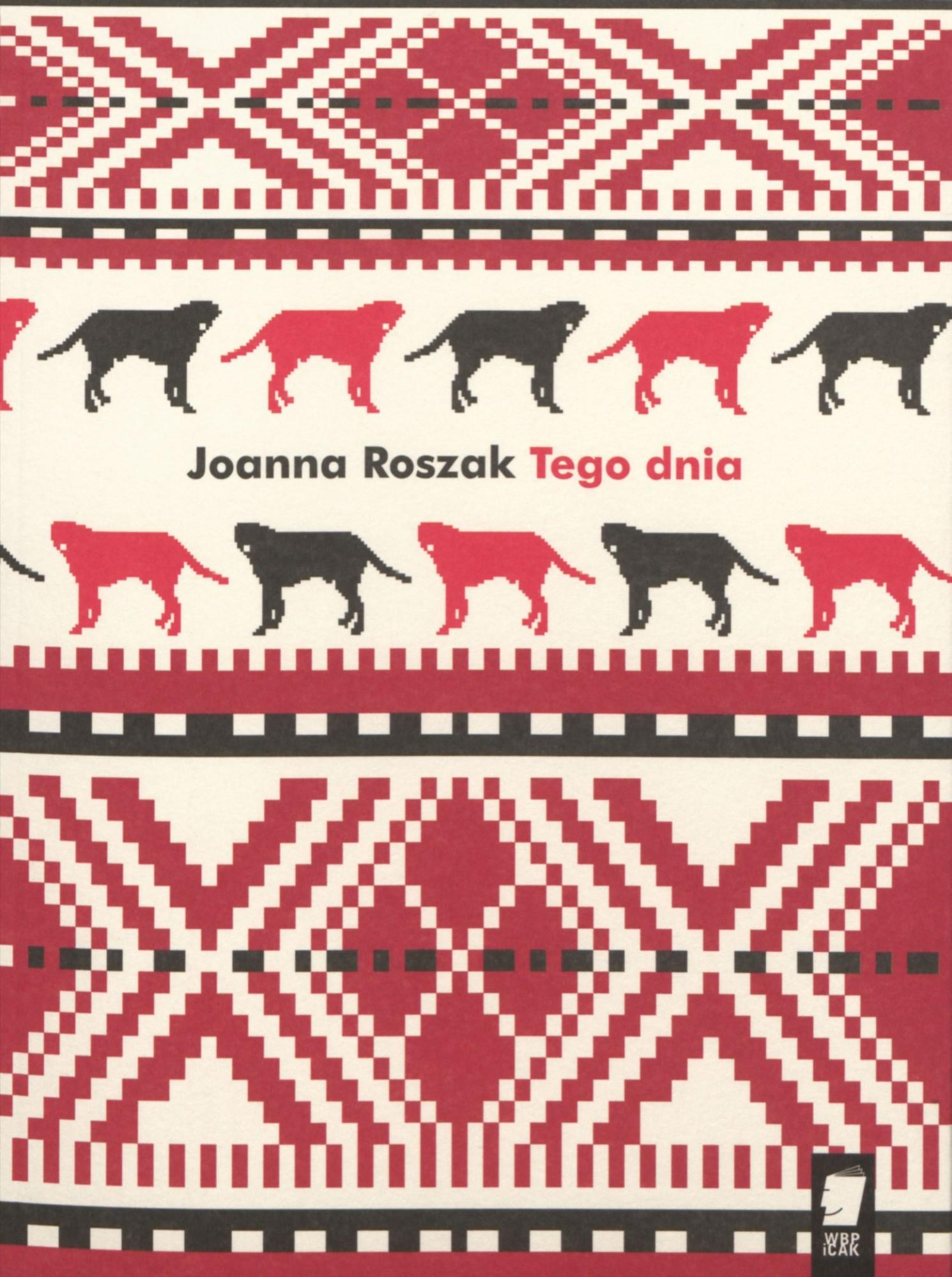 """Joanna Roszak, """"Tego dnia"""" – okładka (źródło: materiały prasowe wydawcy)"""